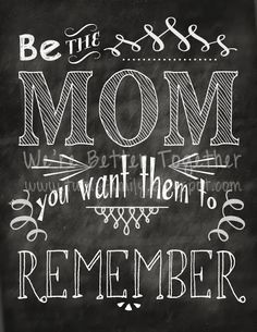 I Love this! I hope that all the love, support and being there when they needed me will be enough for good memories. That I didn't try and prove it. I just was a good mom for them.