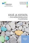 Kiviä ja keitaita : ammattikorkeakoulutyö muutoksessa, 2013. HAMK.