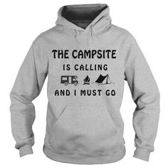 #tshirtsport.com #besttshirt #The campsite is calling and i must go 1 camping outdoor simple  The campsite is calling and i must go 1 camping outdoor simple  T-shirt & hoodies See more tshirt here: http://tshirtsport.com/