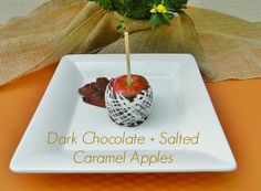 Recipe Love - Dark Chocolate Sea Salted Caramel Apples, Oh My!