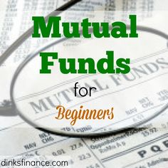 There are tons of investment options out there.If you're just starting out and you're interested in mutual funds,here's what you need to know.