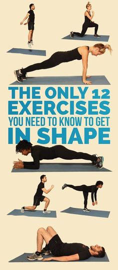 The Only 12 Exercises You Need To Get In Shape.  There are short little videos to demonstrate the moves..