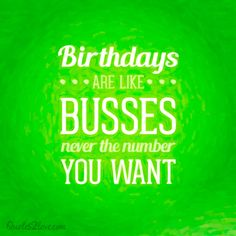 15 FUNNY BIRTHDAY QUOTES NOBODY WILL FORGET - quotes2love