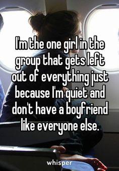 Me except the boyfriend part