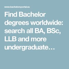 Find Bachelor degrees worldwide: search all BA, BSc, LLB and more undergraduate…