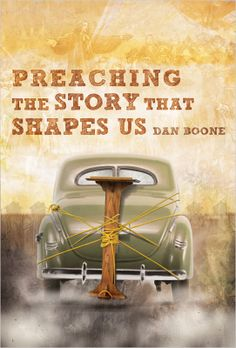 72 best theology textbooks images on pinterest textbook book preaching the story that shapes us by dan boone fandeluxe Image collections