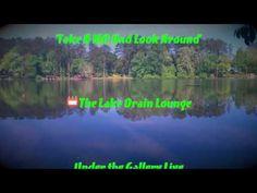 'Take A MO And Look Around  ♨️The Lake Drain Lounge