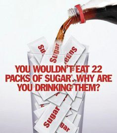 """4g for sugar= 1 tsp. Typically 69-90g of sugar in your average soda.Our bodies turn sugar into fat. p.s. """"DIET""""=chemical shitstorm. stick to water!"""