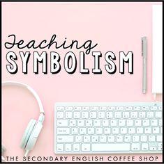 Teaching Symbolism - The Secondary English Coffee Shop 8th Grade Ela, English Lesson Plans, Help Teaching, Teaching Ideas, Middle School English, Context Clues, Teaching Language Arts, English Classroom, Coffee Shop