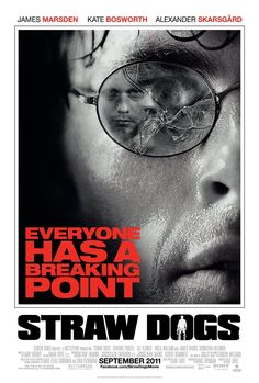 Straw Dogs (2011) Poster. Good movie.