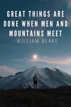 """""""Great things are done when men and mountains meet.""""  - William Blake #quotes #quoteoftheday #quotestoliveby #williamblake #inspiration #mountains #climbing #hiking #adventure"""