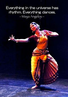 Bharathanatyam - Everything in the universe has rhythm.  Nataraj's (king of dance) movements symbolize this.