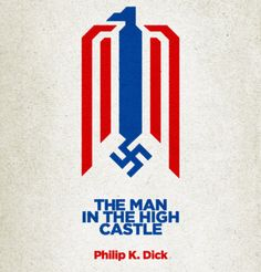 """Philip K.Dick's 1962 novel, """"The Man in the High Castle"""" Man In The Castle, Philip K Dick, The Lost Weekend, High Castle, I Ching, Wolfenstein, Alternate History, Beautiful Book Covers, Book Jacket"""