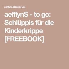 aefflynS - to go: Schlüppis für die Kinderkrippe [FREEBOOK]