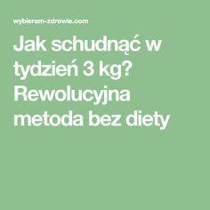 Jak schudnąć w tydzień 3 kg? Rewolucyjna metoda bez diety Good Advice, Health Diet, Life Hacks, Bodybuilding, Beauty Hacks, Healthy Living, Food And Drink, Menu, Drinks