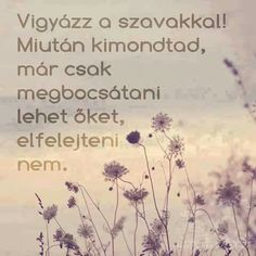 Csak ennyi a baj Wisdom Quotes, Life Quotes, Motivational Quotes, Inspirational Quotes, Well Said Quotes, English Quotes, Timeline Photos, Happy Thoughts, Positive Affirmations