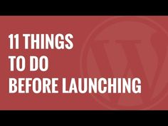 Checklist: 11 Things To Do Before Launching a WordPress Site