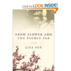 Snowflower and the Secret Fan: a beautiful book about friendship, pain, loss and forgiveness.
