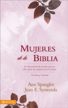 Mujeres de la Biblia: Un devocional de estudio para un ano sobre las mujeres de la Escritura (Spanish Edition) by Ann Spangler, http://www.amazon.com/dp/B000SEI8TI/ref=cm_sw_r_pi_dp_AkMesb0D7CKQ6