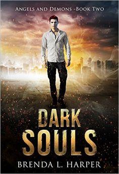 Amazon.com: DARK SOULS (Angels and Demons Book 2) eBook: Brenda L. Harper: Kindle Store