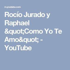 "Rocío  Jurado y Raphael ""Como Yo Te Amo"" - YouTube"