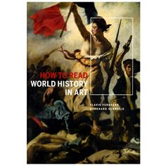 How to Read World History in Art - Art History & Reference - Books & Media - The Met Store