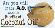 Coconut oil health benefits are seemingly unlimited - get the facts on whether or not you should be adding coconut oil to your diet.