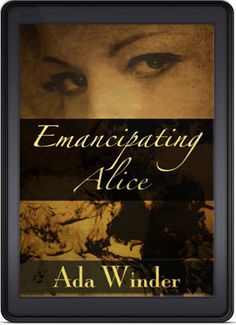 Emancipating Alice by Ada Winder is the Indie Book of the Day for June 22nd, 2013!  http://indiebookoftheday.com/emancipating-alice-by-ada-winder/