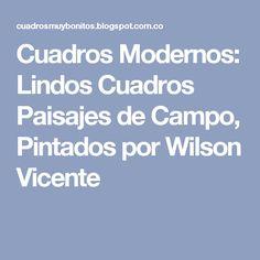 Cuadros Modernos: Lindos Cuadros Paisajes de Campo, Pintados por Wilson Vicente