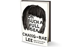 Chang-Rae Lee's novels are renowned for their grace and restraint, their careful dissections of their characters' inner lives, but he boldly steps outside his comfort zone in the haunting On Such a Full Sea, a dystopian tale that recalls the work of Cormac McCarthy and Kazuo Ishiguro. Here Lee weaves multiple plots into an ambitious epic showcasing a fearless fish-tank-diver heroine as she treks across a devastated landscape.