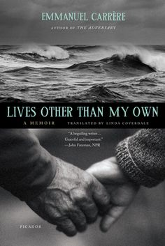 Lives other than my own - Emmanuel Carrere