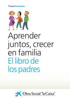 Aprender juntos, crecer en familia. El libro de los padres