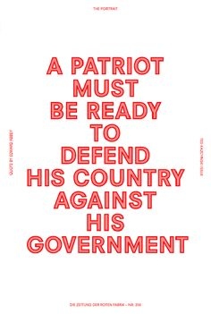 """A patriot must be ready to defend his country against his government"" [or hers] Edward Abbey"