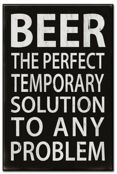 Beer The Perfect Solution Metal Sign 16 x 24 Inches Beer The Perfect Solution Blechschild 16 x 24 Zoll Beer Memes, Beer Humor, Beer Funny, Alcohol Quotes, Alcohol Humor, Funny Alcohol, Sign Quotes, Funny Quotes, True Quotes