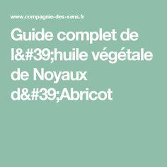 Guide complet de l'huile végétale de Noyaux d'Abricot
