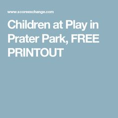 Children at Play in Prater Park, FREE PRINTOUT