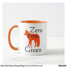 Zero Fox Given Funny MugCute white mug with an orange handle and orange inside. The design on the mug is an orange fox and the words Zero Fox Given. Click through to see more of my designs on mugs, shirts and more!