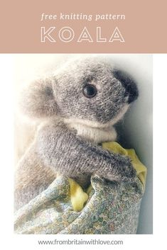 How to knit koala bear. Click through for easy step by step tutorial and free knitting pattern to make a knitted cuddly and fluffy koala. Get tips and all the info you need to make your own Knitting For Kids, Easy Knitting, Knitting Projects, Knitting Toys, Knitting Tutorials, Knitting Machine, Vintage Knitting, Knitting Ideas, Animal Knitting Patterns