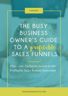 Busy Business Owner's Guide to a Profitable Sales Funnel by Trunked Creative