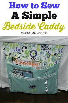 Learn to sew this pretty little bedside caddy.  It is perfect to place under your mattress to place those nighttime items to keep them out of the way.  I usde mine for my Kindle magazines and other nighttime essentials. #sewingtutorial #sewingproject #sewingpattern