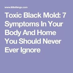 Toxic Black Mold: 7 Symptoms In Your Body And Home You Should Never, Ever Ignore Toxic Black Mold, Toxic Mold, Cleaning Mold, Cleaning Hacks, Black Mold Exposure, Black Mold Symptoms, Lyme Disease, Good To Know, Ems