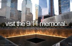 This is on my bucket list. I wanna go so bad... To pay my respect... :( I wanna do something with this pin, pin it please. This doesn't have to be on your bucket list I don't care, just show your respect for the 9/11 heroes, please even if you weren't born.