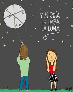 Y si reía le daba la luna Music Love, Love Songs, Phrases And Sentences, Rock Quotes, Happy Minds, Lovey Dovey, More Than Words, Love Pictures, Music Lyrics