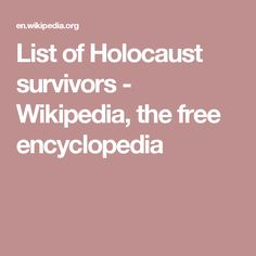 List of Holocaust survivors - Wikipedia, the free encyclopedia