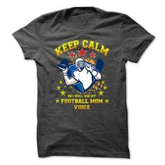 Football T-Shirt - Keep Calm Or I Will Use My Football Mom Voice - Hot Trend T-shirts