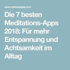 Die 7 besten Meditations-Apps 2018: Für mehr Entspannung und Achtsamkeit im Alltag
