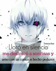 Lloro en silencio me destrozó a sonrisas y amo con un corazón hecho pedazos. Sad Anime Quotes, Sad Quotes, Anime Triste, Emo Love, Otaku Issues, Dark Paradise, Shinigami, Manga, Kaneki