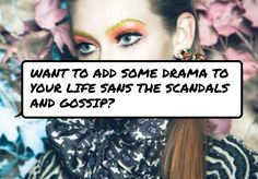 Want to add some #drama to your life sans the scandals and gossip?