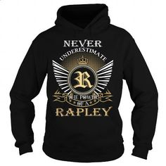 Never Underestimate The Power of a RAPLEY - Last Name, Surname T-Shirt - #gift box #hoodie outfit