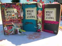 My sister wants a Wreck This Journal... and I actually want one too. (: I think she'd do amazing things with hers though!